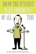 100 of the Funniest Male Comedians of All Time by alex trostanetskiy