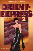 Orient-Express - tome 2 by Pierre-Jean Remy
