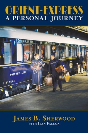 Orient Express A Personal Journey