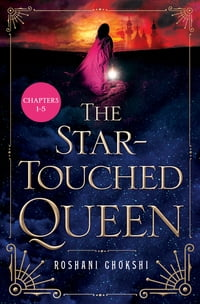 The Star-Touched Queen- Sneak Peek: Chapters 1-5