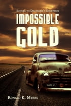 Impossible Gold by Ronald K. Myers