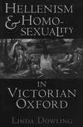 Hellenism and Homosexuality in Victorian Oxford 26f887a2-3d13-4eeb-adec-1006736f4992