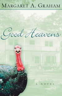 Good Heavens (Esmeralda Trilogy Book #2): A Novel