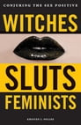 Witches, Sluts, Feminists Cover Image
