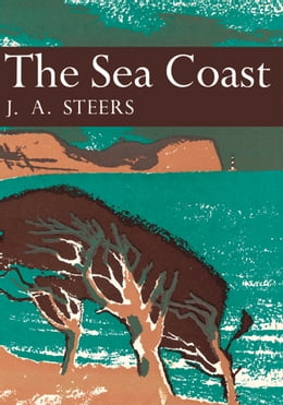 Book The Sea Coast (Collins New Naturalist Library, Book 25) by J. A. Steers