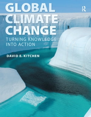 Global Climate Change Turning Knowledge Into Action