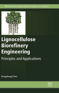 Lignocellulose Biorefinery Engineering: Principles and Applications