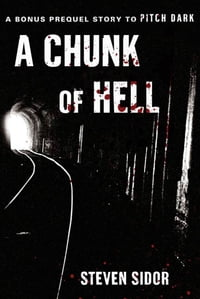A Chunk of Hell: A Bonus Prequel Story to Pitch Dark