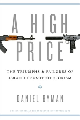 Book A High Price: The Triumphs and Failures of Israeli Counterterrorism by Daniel Byman