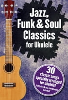 Jazz, Funk & Soul Classics For Ukulele by Wise Publications