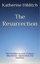 The Resurrection: A Booklet by Katherine Hilditch