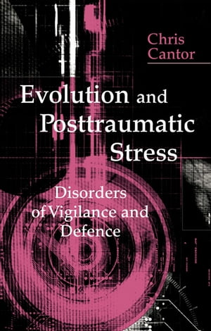 Evolution and Posttraumatic Stress Disorders of Vigilance and Defence