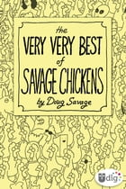 The Very Very Best of Savage Chickens by Doug Savage