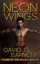 Neon Wings by David G. Barnett