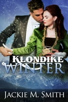 Klondike Winter by Jackie M. Smith