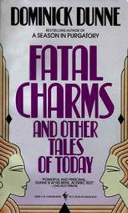 Book Fatal Charms: And Other Tales of Today by Dominick Dunne