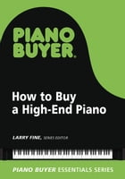How to Buy a High-End Piano by Larry Fine