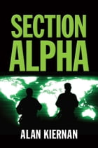 Section Alpha by Alan Kiernan