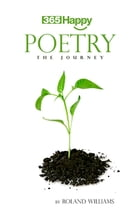 365 Happy Poetry: The Journey by Roland L. Williams