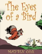 The Eyes of The Bird by Maybin Cox