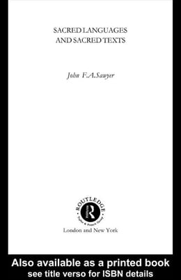 Book Sacred Languages and Sacred Texts by Sawyer, John