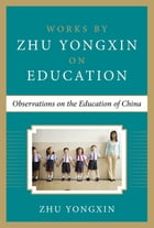 Observations on the Education of China (Works by Zhu Yongxin on Education Series)