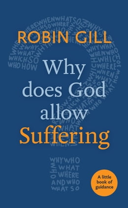 Book Why Does God Allow Suffering?: Little Book of Guidance by Robin Gill