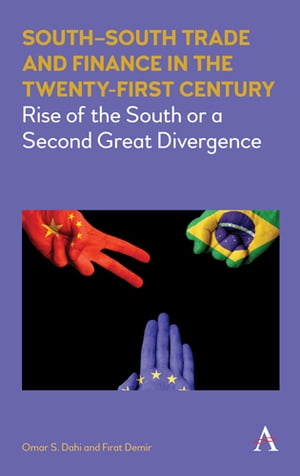 South?South Trade and Finance in the Twenty-First Century Rise of the South or a Second Great Divergence