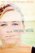 Something's Missing: Love has no end by Erica Wilson