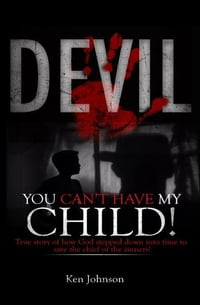 Devil You Can't Have My Child!
