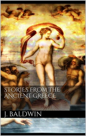 Stories from the Ancient Greece by James Baldwin
