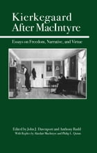 Kierkegaard After MacIntyre: Essays on Freedom, Narrative, and Virtue