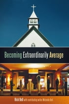 Becoming Extraordinarily Average by Rick Bell
