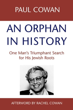 An Orphan in History: One Man's Triumphant Search for His Jewish Roots