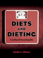 Diets and Dieting: A Cultural Encyclopedia