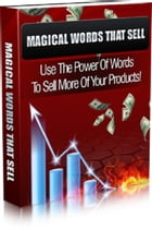 Magical Words That Sell by Anonymous