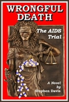 Wrongful Death: The AIDS Trial by Stephen Davis