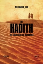 The Hadith: The Sunna of Mohammed by Bill Warner