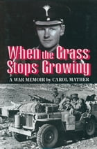 When the Grass Stops Growing by Carol Mather