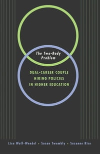 The Two-Body Problem: Dual-Career-Couple Hiring Practices in Higher Education