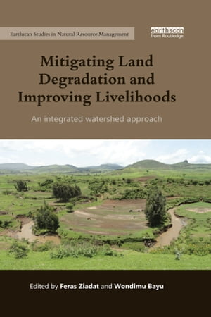 Mitigating Land Degradation and Improving Livelihoods An Integrated Watershed Approach