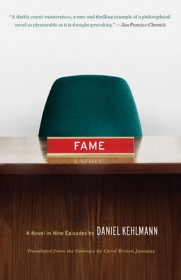 Book Fame: A Novel in Nine Episodes by Daniel Kehlmann