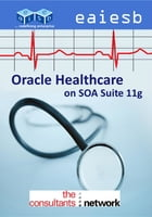 Oracle Healthcare: on SOA Suite 11g by EAIESB