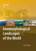 Geomorphological Landscapes of the World by Piotr Migon