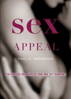 Sex Appeal: Six Ethical Principles for the 21st Century