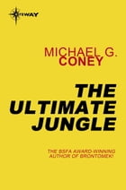The Ultimate Jungle by Michael Coney