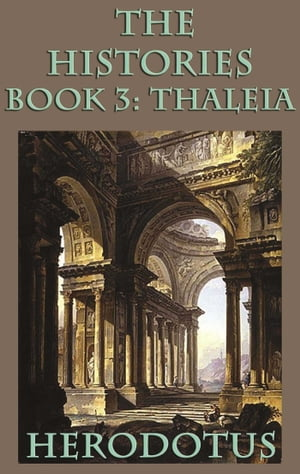 The Histories Book 3: Thaleia by Herodotus