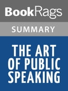 The Art of Public Speaking by Stephen Lucas l Summary & Study Guide by BookRags