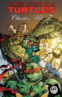 Teenage Mutant Ninja Turtles Classics, Vol. 7
