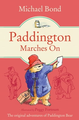 Book Paddington Marches On by Michael Bond